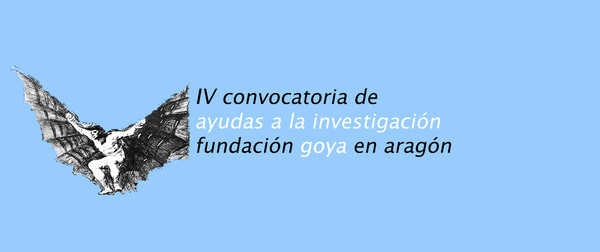 La Fundación Goya en Aragón convoca una ayuda a la investigación